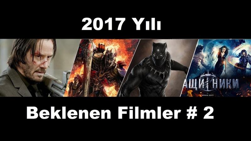 2017 Yılında En Çok Tercih Edilen Filmler