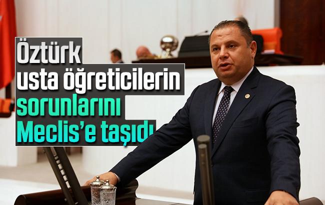 MHP'li Öztürk'ten Usta Öğreticiler İçin TBMM'de Önerge