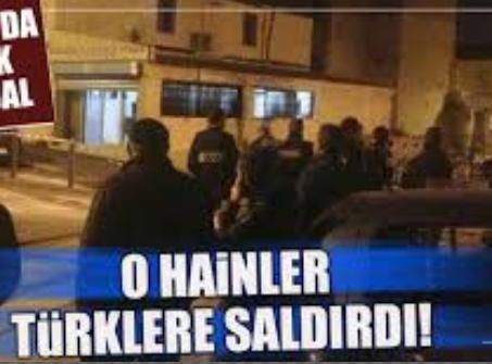 Terör yandaşları gurbetteki Türkler'e saldırdı