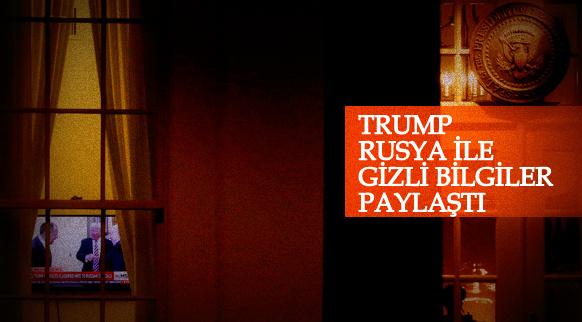 Trump Rusya'ya Gizli Bilgileri Verdiğini Söyledi