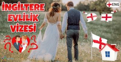 İngiltere Konsolosluğu Nişanlı Çiftler için İngiltere Yerleşim/Evlilik Vizesi