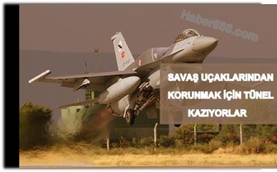 PKK tünel kazarak savaş uçaklarından korunuyor